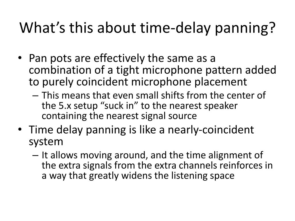 What's this about time-delay panning?