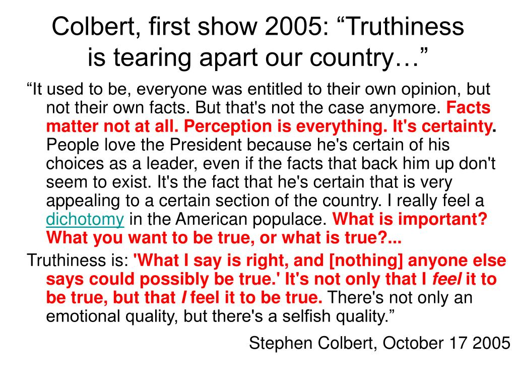 "Colbert, first show 2005: ""Truthiness is tearing apart our country…"""
