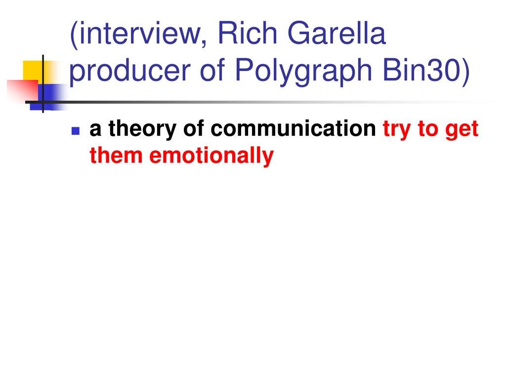 (interview, Rich Garella producer of Polygraph Bin30)