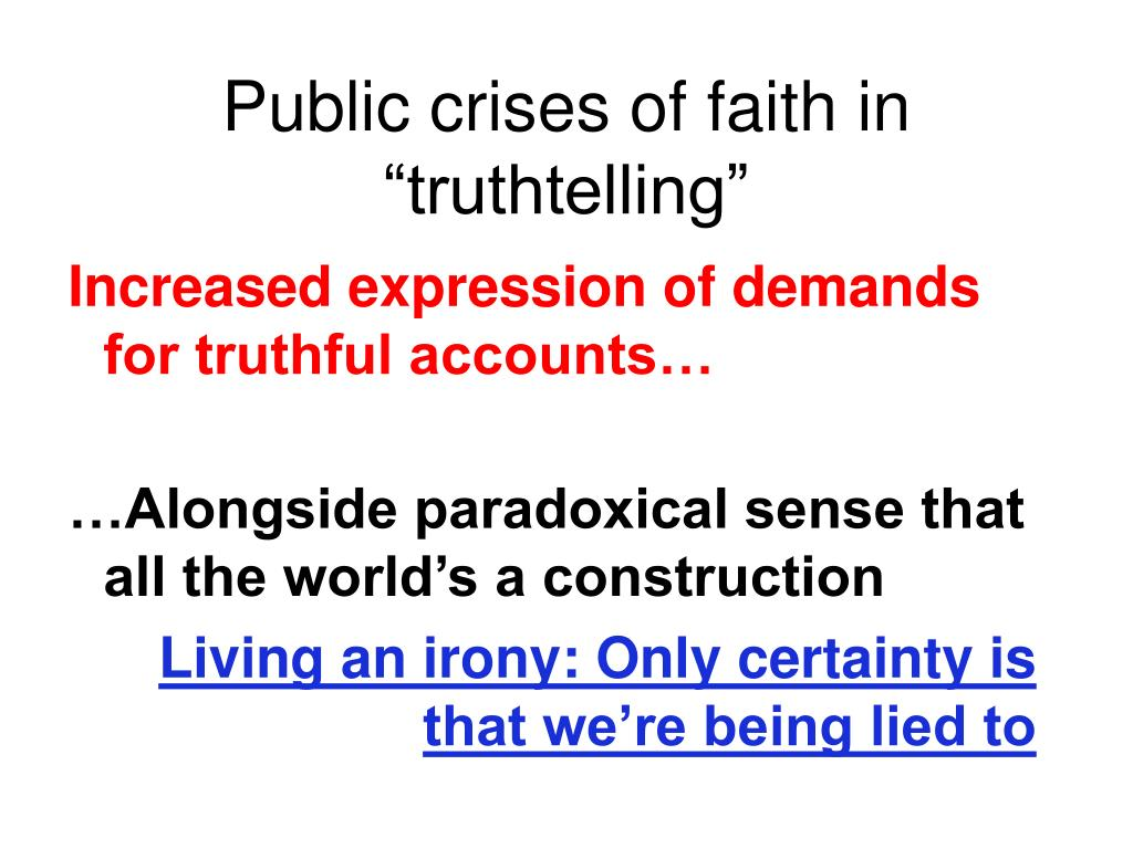 "Public crises of faith in ""truthtelling"""