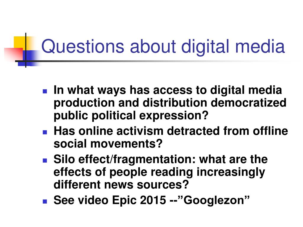 Questions about digital media