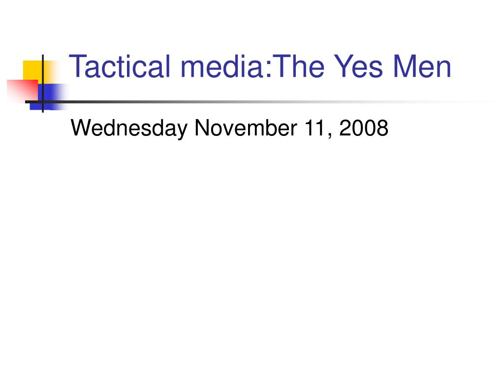 Tactical media:The Yes Men