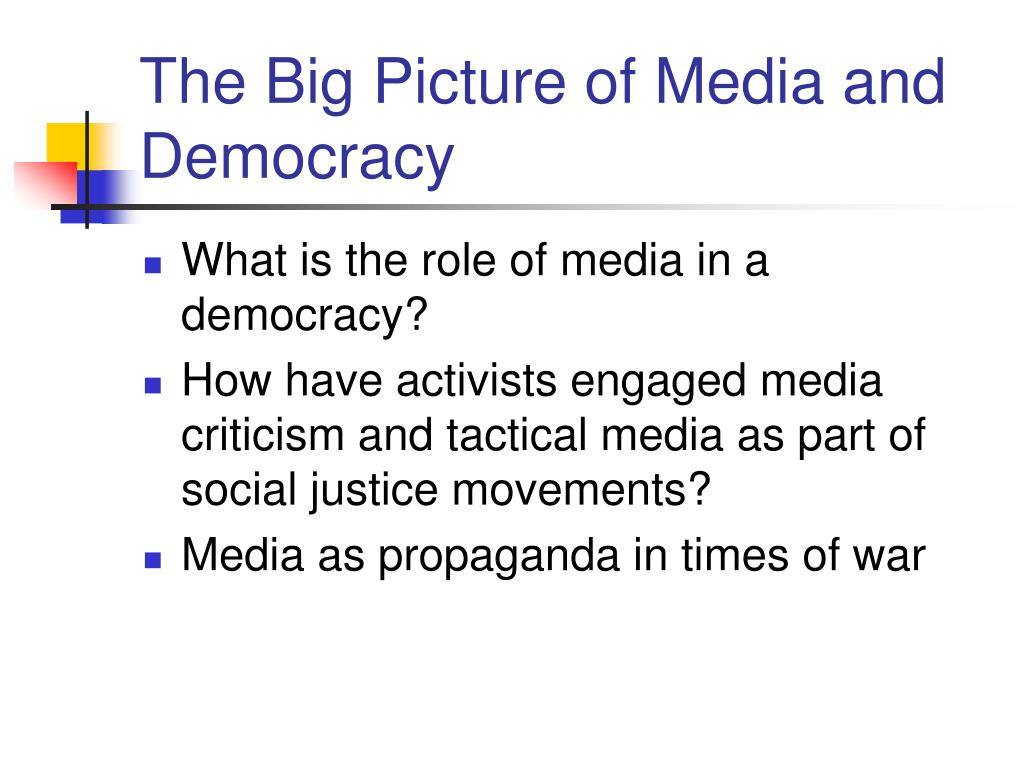 The Big Picture of Media and Democracy