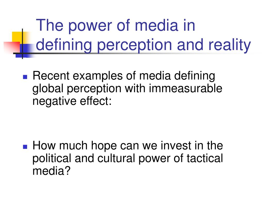 The power of media in defining perception and reality