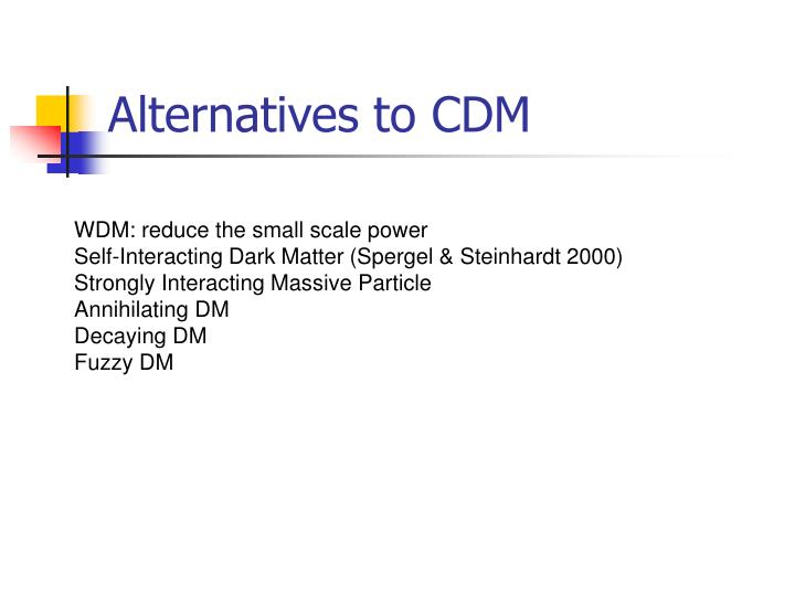 Alternatives to CDM