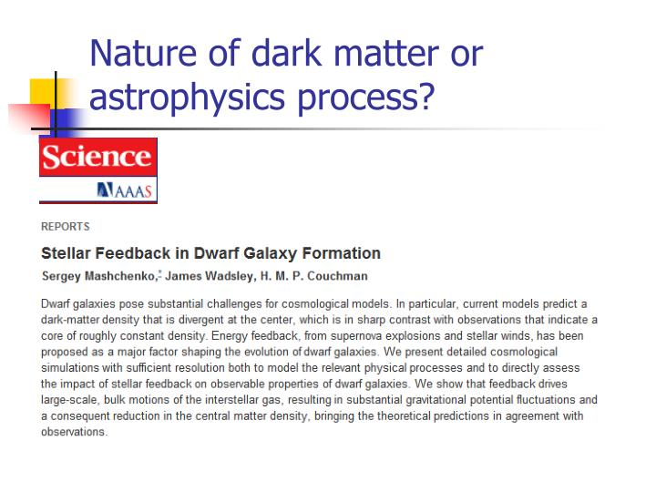 Nature of dark matter or astrophysics process?