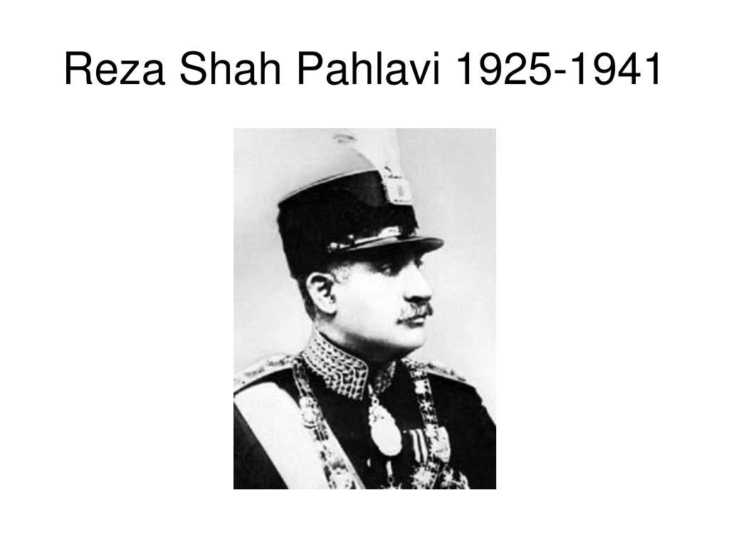 Reza Shah Pahlavi 1925-1941