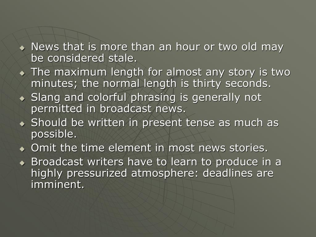 News that is more than an hour or two old may be considered stale.