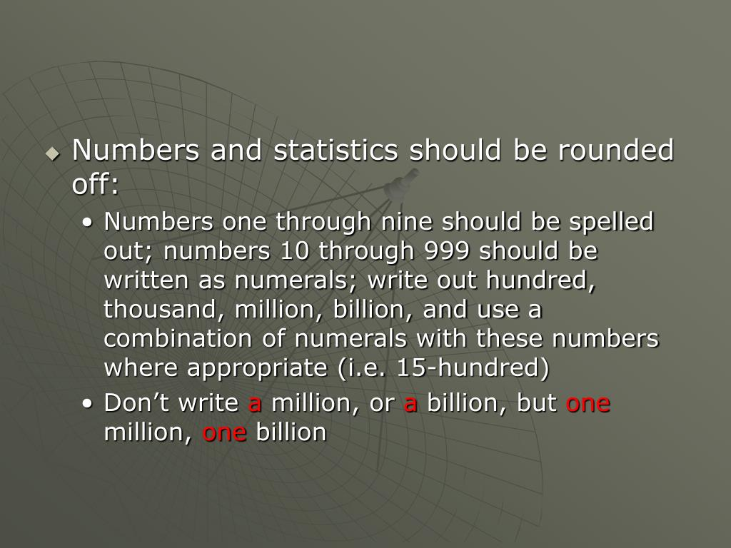 Numbers and statistics should be rounded off: