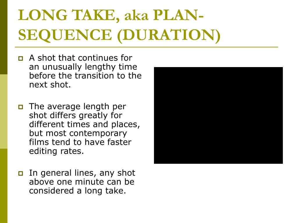 LONG TAKE, aka PLAN-SEQUENCE (DURATION)
