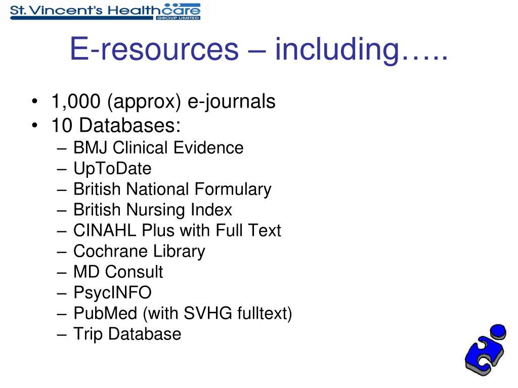 E-resources – including…..