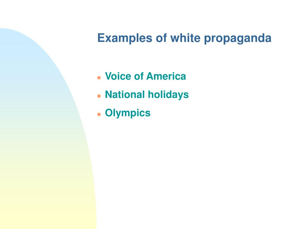 Examples of white propaganda