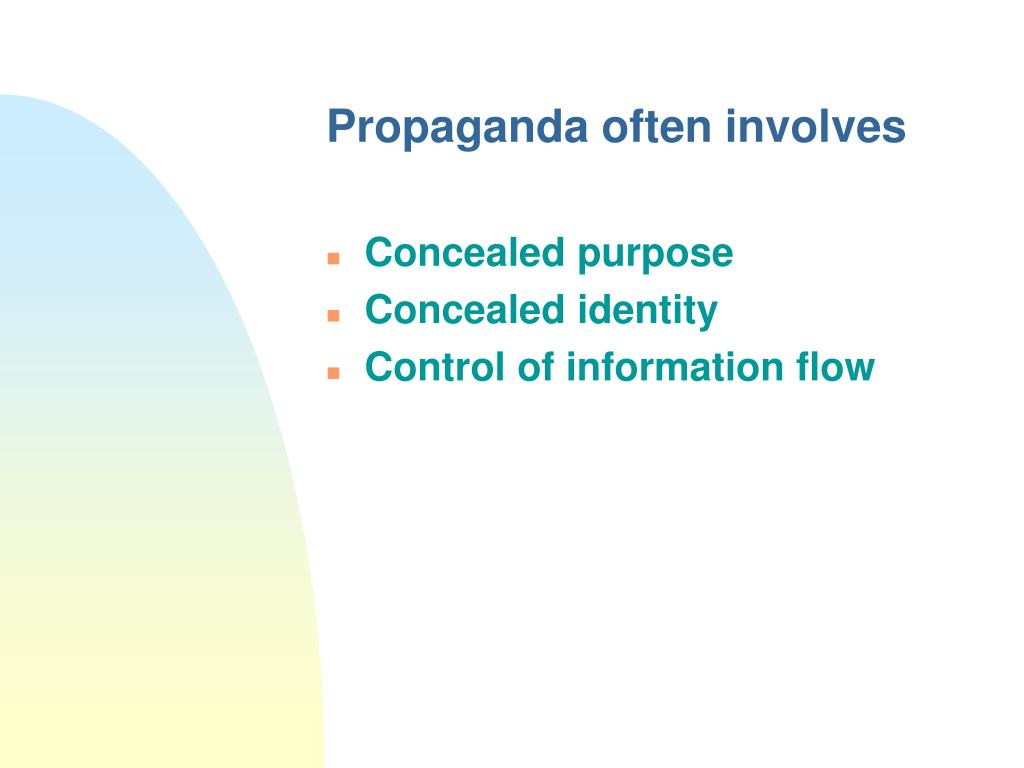 Propaganda often involves