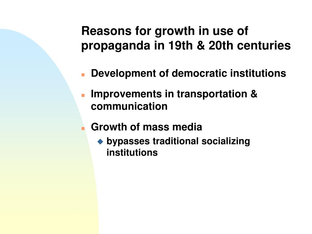Reasons for growth in use of propaganda in 19th & 20th centuries