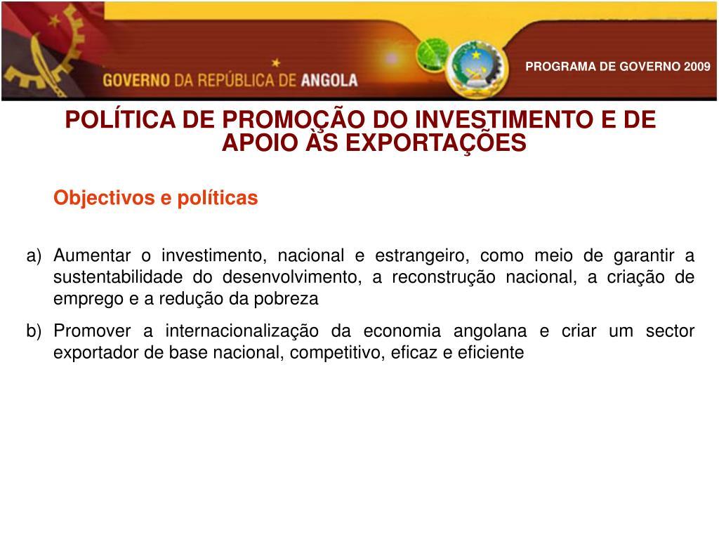 POLÍTICA DE PROMOÇÃO DO INVESTIMENTO E DE APOIO ÀS EXPORTAÇÕES