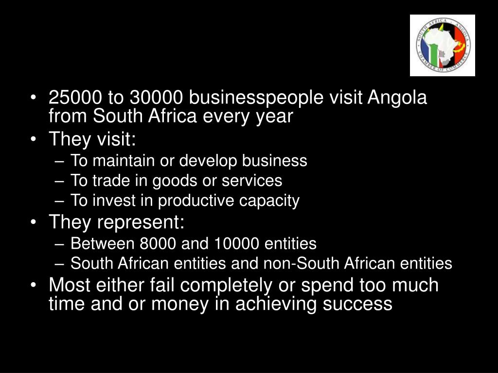 25000 to 30000 businesspeople visit Angola from South Africa every year