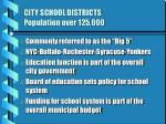 city school districts population over 125 000