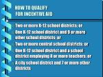 how to qualify for incentive aid