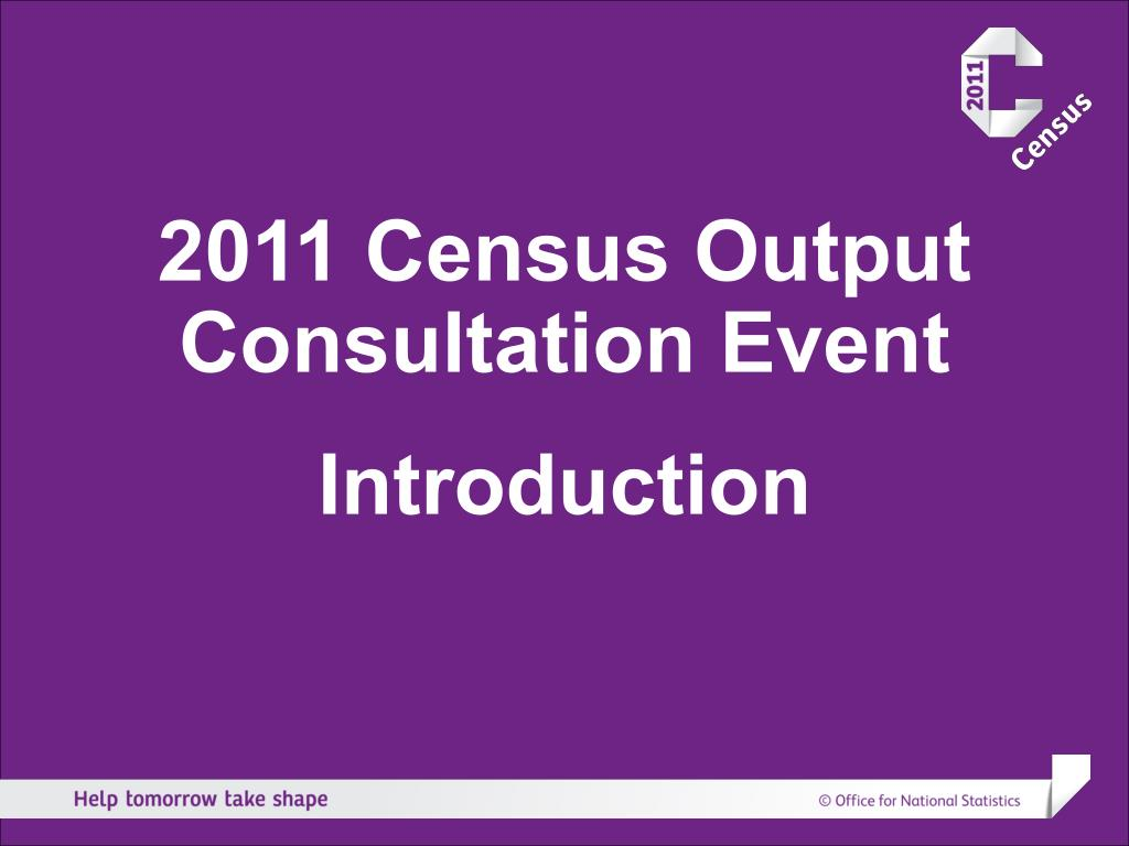 2011 Census Output Consultation Event