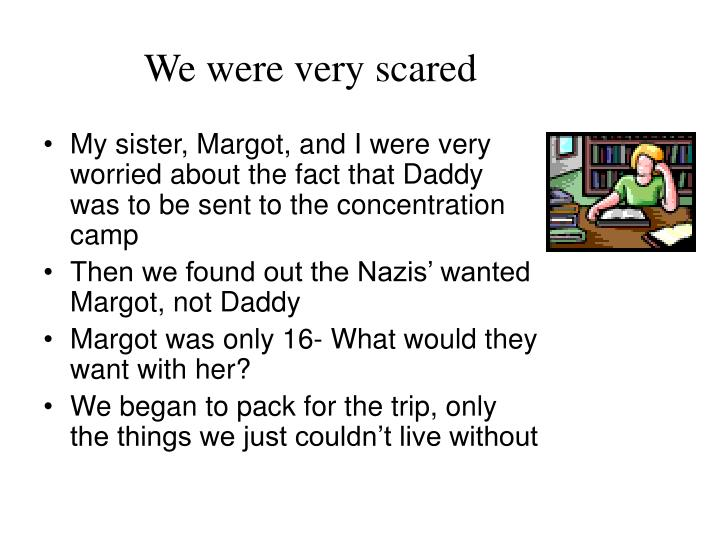 We were very scared