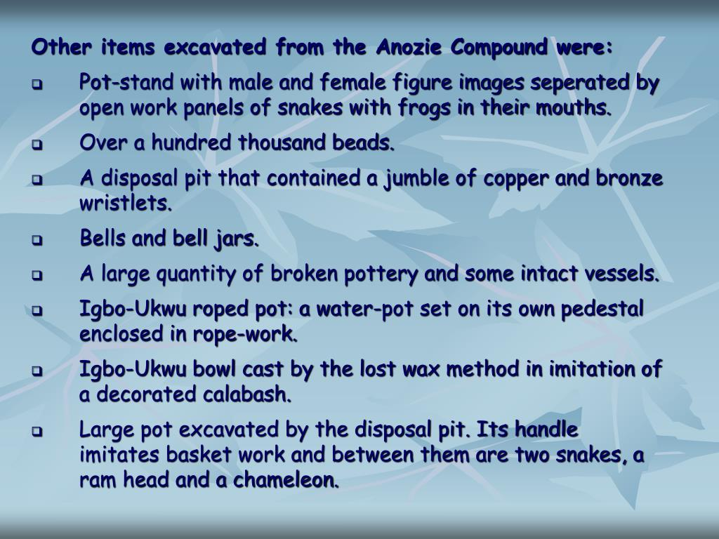 Other items excavated from the Anozie Compound were: