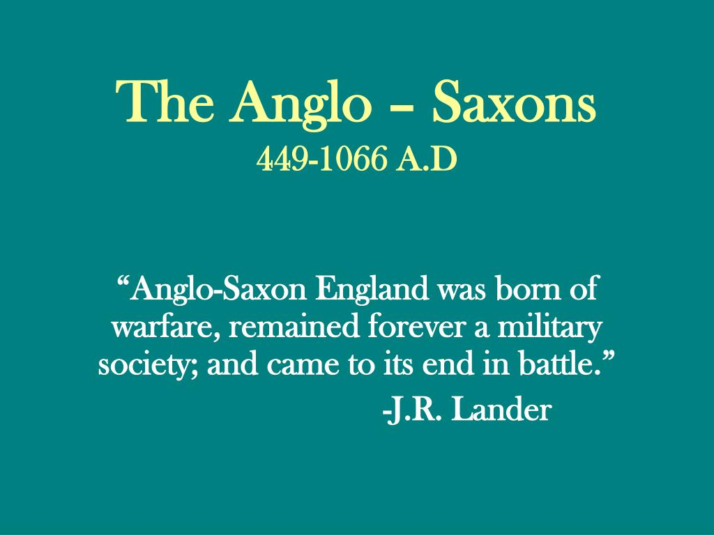 The Anglo – Saxons