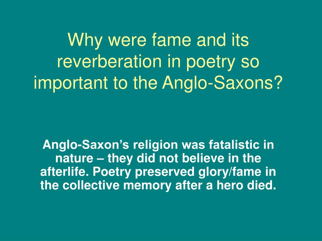 Why were fame and its reverberation in poetry so important to the Anglo-Saxons?