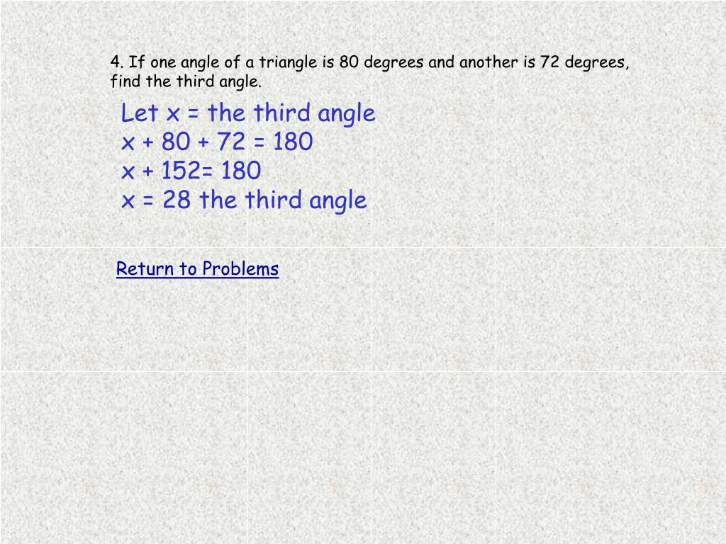 4. If one angle of a triangle is 80 degrees and another is 72 degrees, find the third angle.