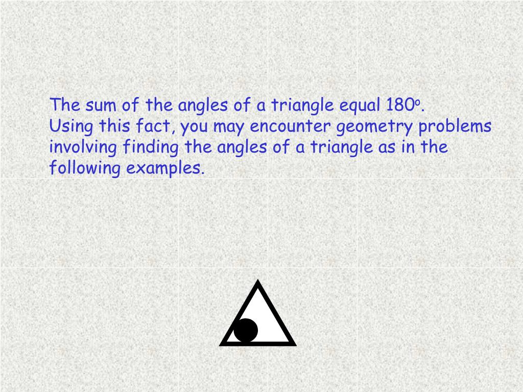 The sum of the angles of a triangle equal 180