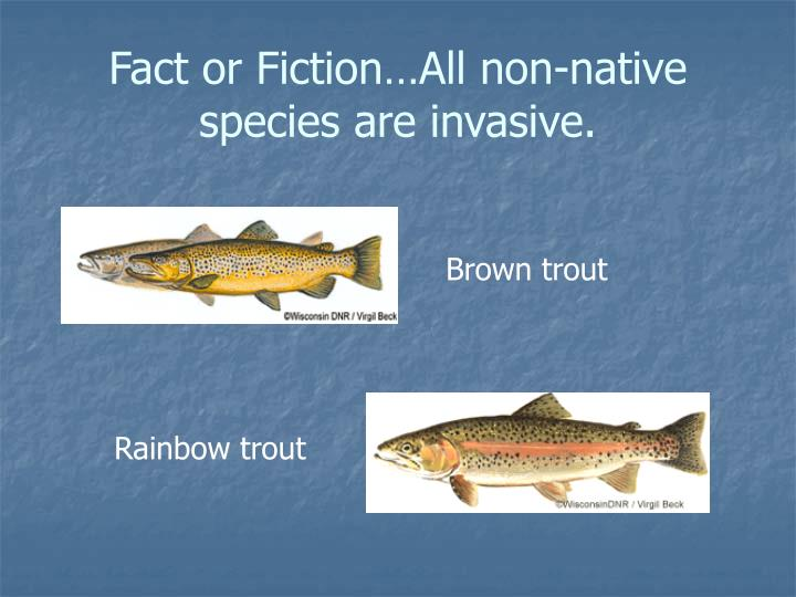 Fact or fiction all non native species are invasive