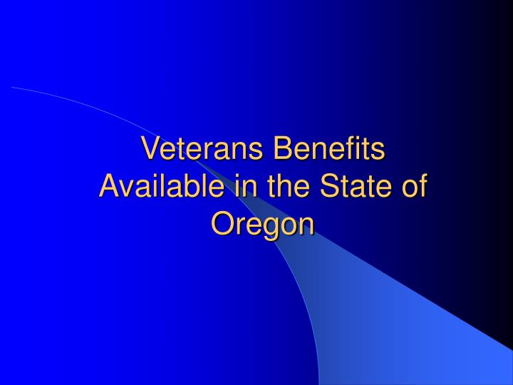 Veterans benefits available in the state of oregon