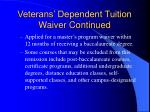 veterans dependent tuition waiver continued2