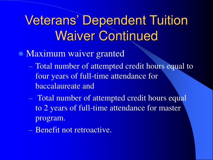Veterans' Dependent Tuition Waiver Continued