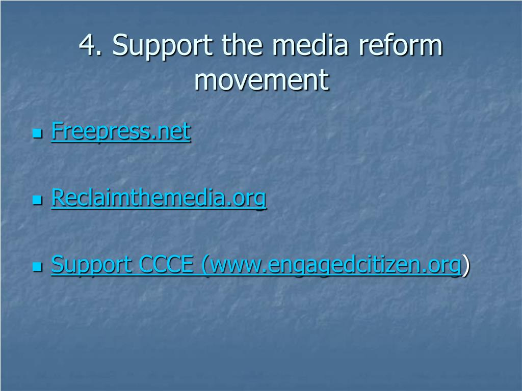 4. Support the media reform movement