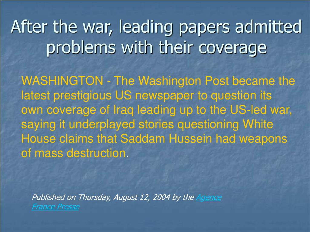 After the war, leading papers admitted problems with their coverage
