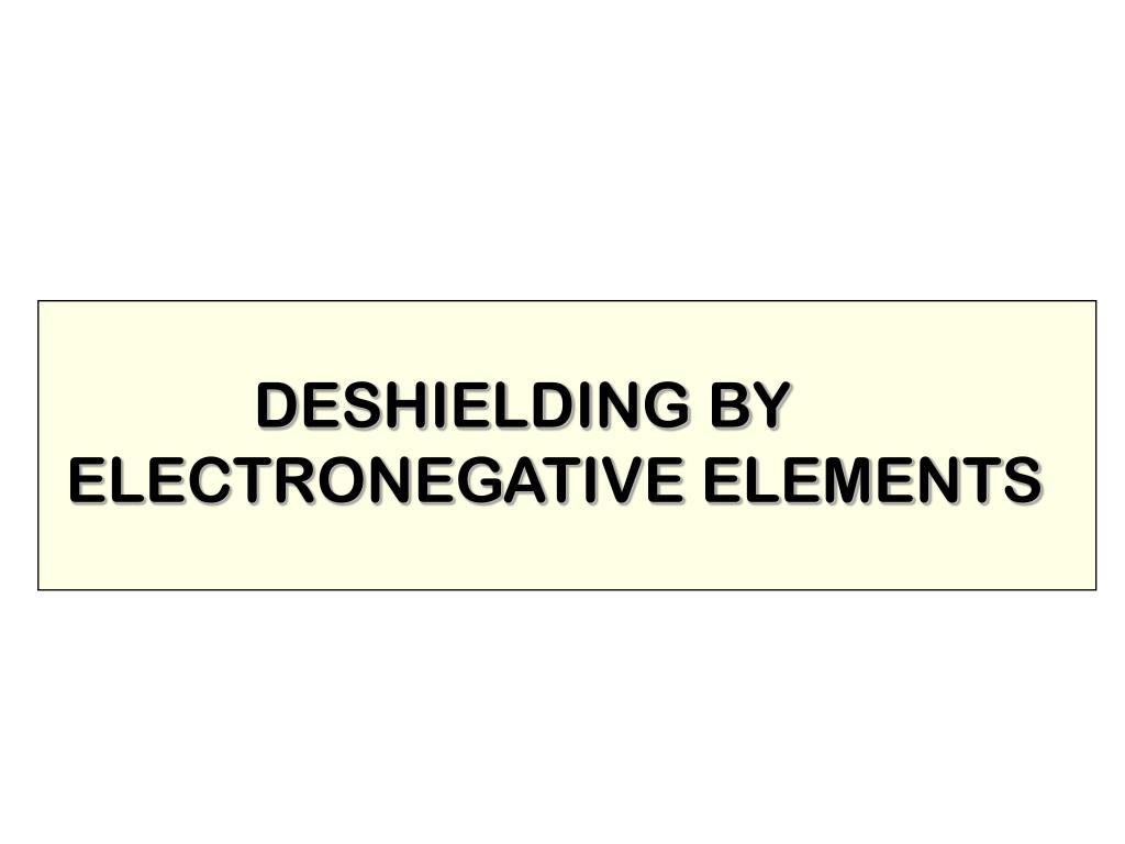 DESHIELDING BY