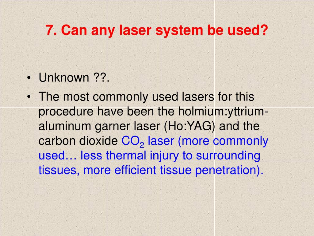 7. Can any laser system be used?