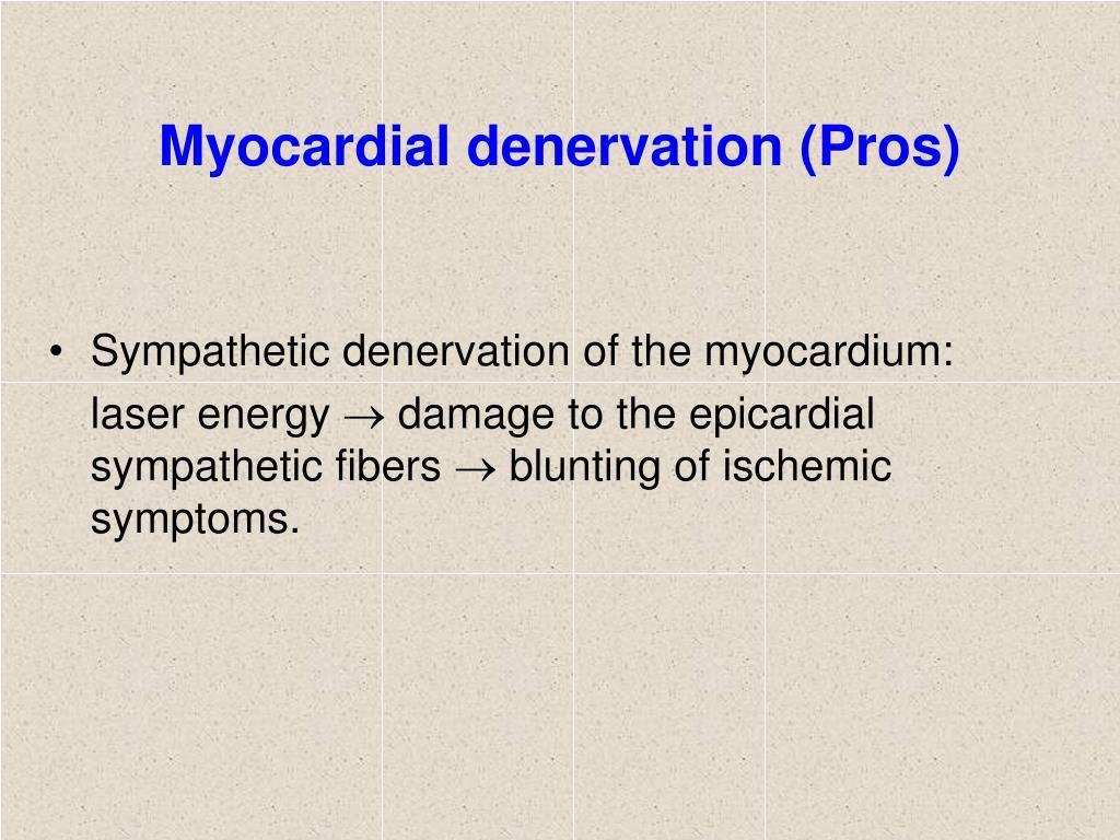Myocardial denervation (Pros)