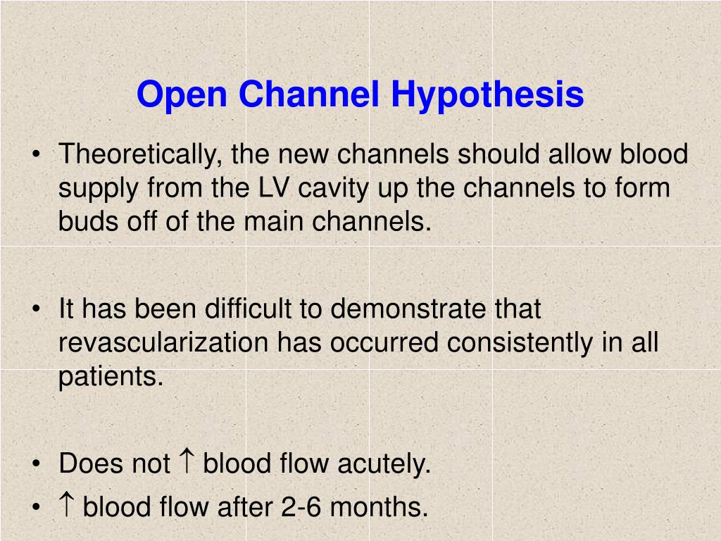 Open Channel Hypothesis
