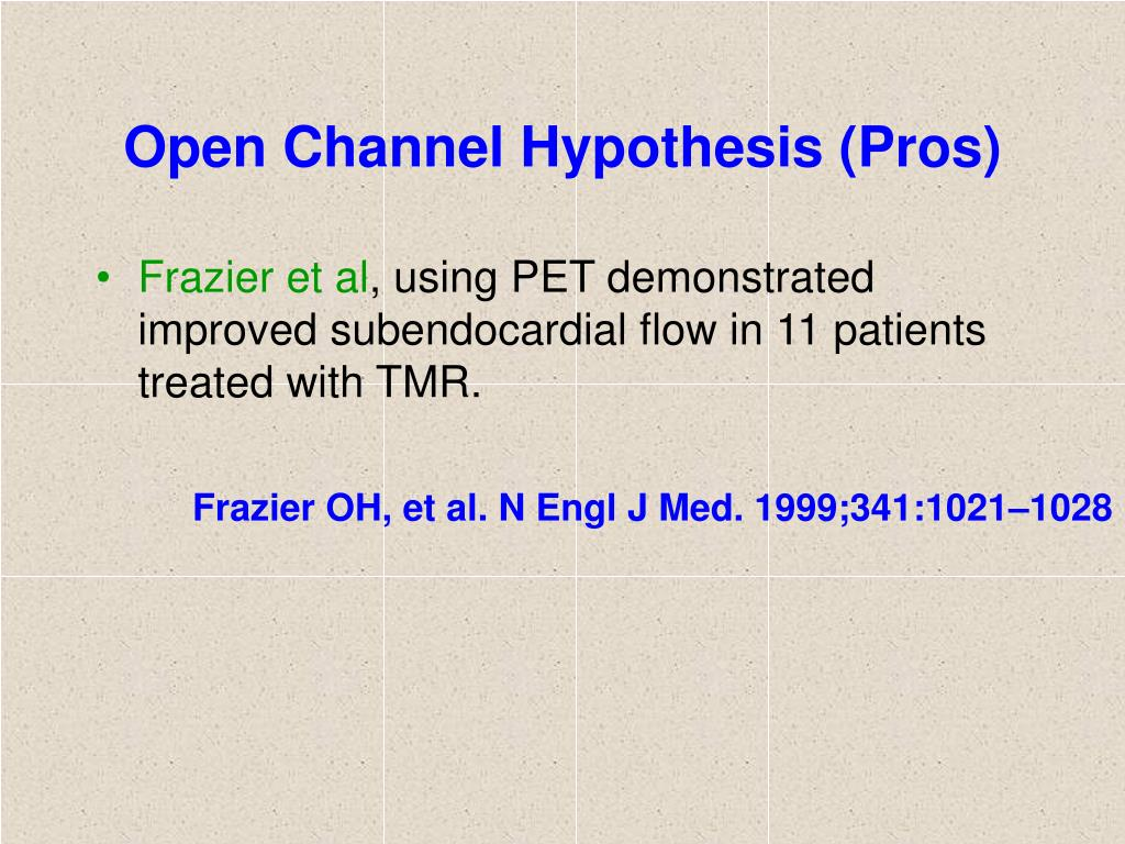 Open Channel Hypothesis (Pros)