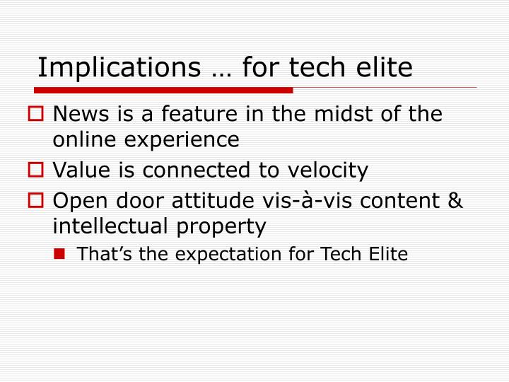 Implications … for tech elite