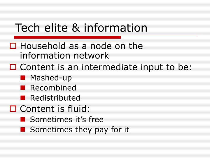 Tech elite & information