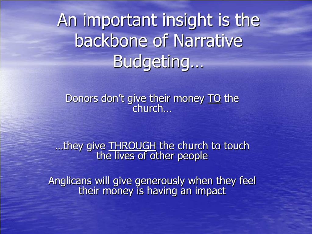 An important insight is the backbone of Narrative Budgeting…