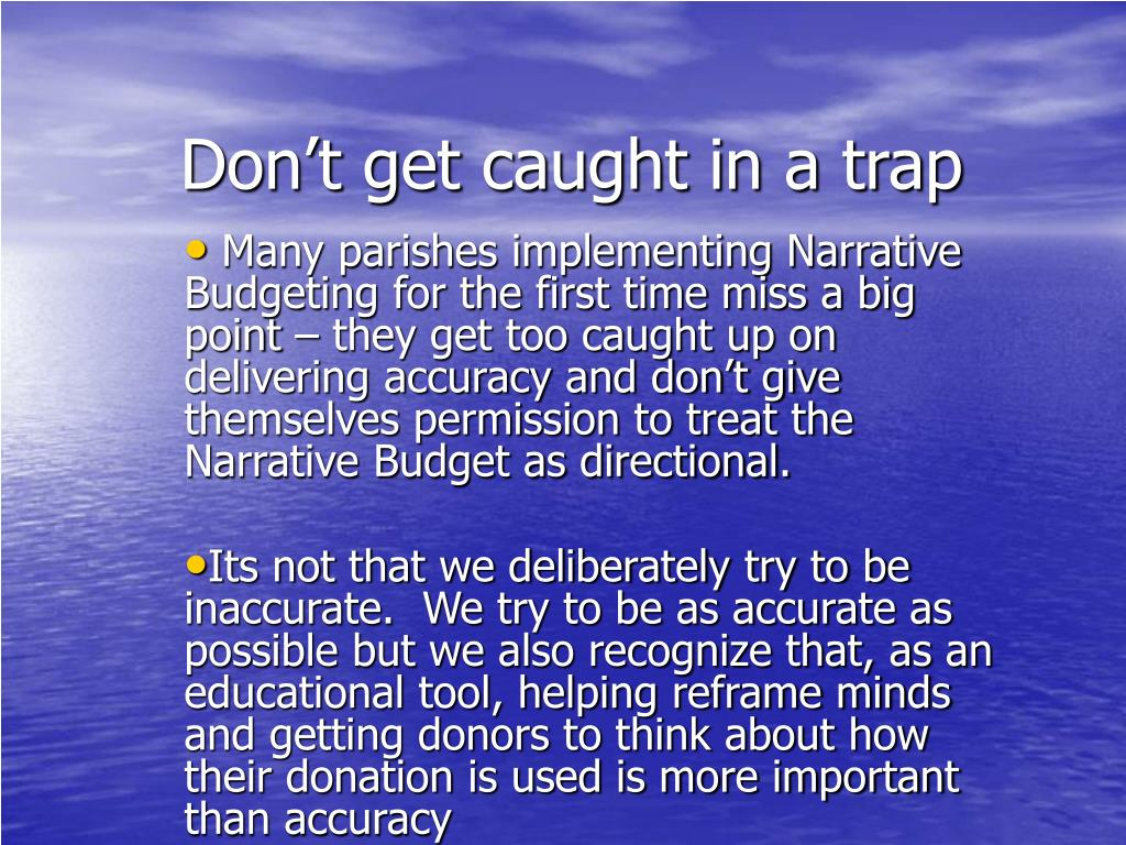 Don't get caught in a trap