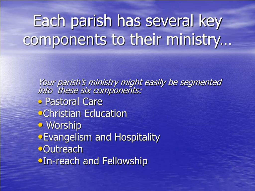 Each parish has several key components to their ministry…