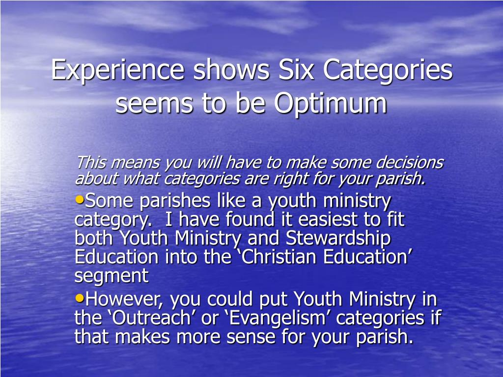 Experience shows Six Categories seems to be Optimum