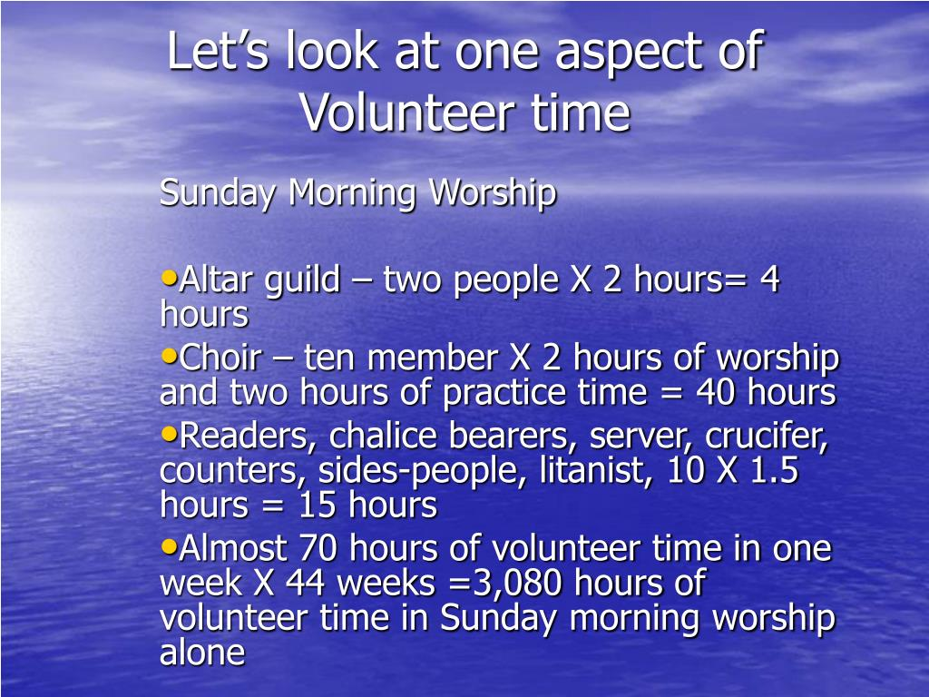 Let's look at one aspect of Volunteer time