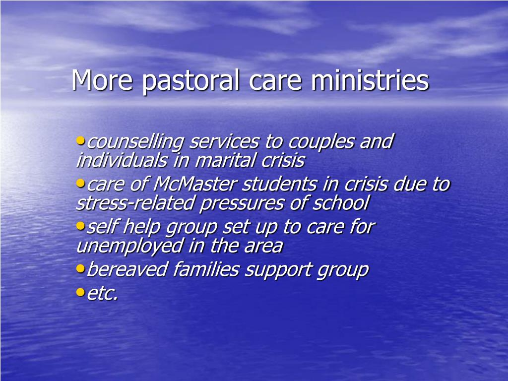 More pastoral care ministries