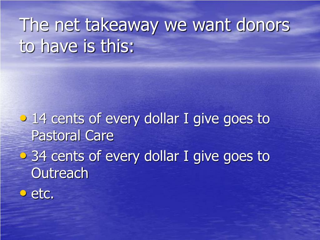 The net takeaway we want donors to have is this: