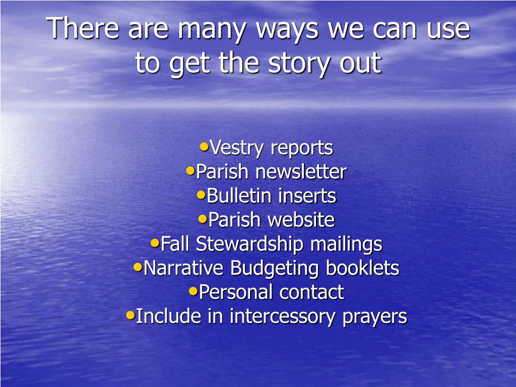 There are many ways we can use to get the story out